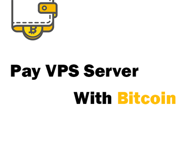 BITCOIN PAYMENT FOR YOUR VPS